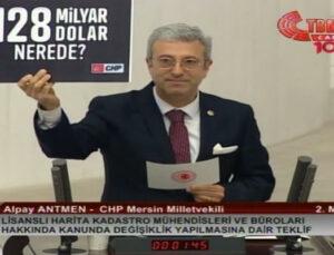 CHP'li Alpay Antmen Meclis Kürsüsünde '128 Milyar Dolar Nerede?' Pankartı Açtı!