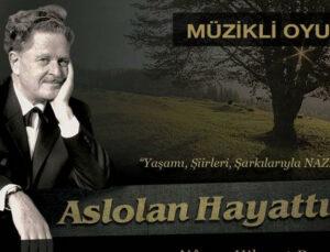 """Mersin Büyükşehir, Nazım Hikmet'i """"Aslolan Hayattır"""" Tiyatro Oyunuyla Anacak"""